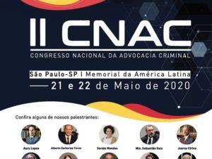 Grandes nomes da Advocacia participam do II Congresso Nacional da Advocacia Criminal (CNAC) <br>nos dias 21 e 22 de maio em São Paulo.